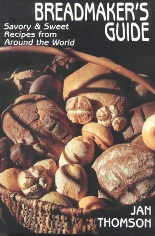 9781574160499: Breadmaker's Guide: With 410 Recipes from Around the World