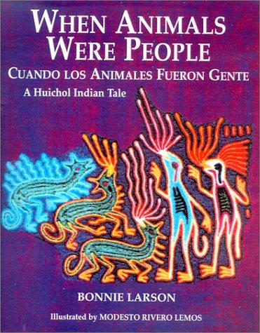 9781574160512: When Animals Were People/Cuando Los Animales Fueron Gente (English and Spanish Edition)