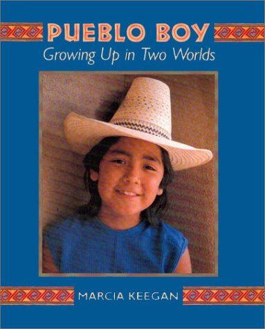 Pueblo Boy: Growing Up in Two Worlds: Marcia Keegan