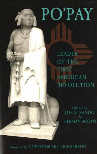Po'pay: Leader of the First American Revolution: Editor-Joe S. Sando;
