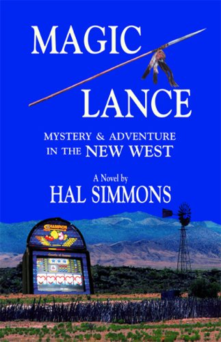 Magic Lance: Mystery & Adventure in the New West: Hal Simmons; Editor-Carol O'Shea