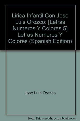 Lirica Infantil Con Jose Luis Orozco: Letras Numeros Y Colores (Spanish Edition): Orozco, Jose Luis