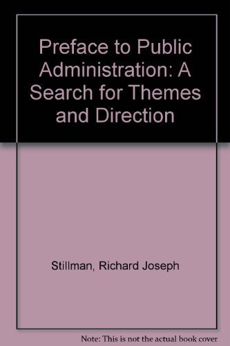 9781574200652: Preface to Public Administration: A Search for Themes and Direction