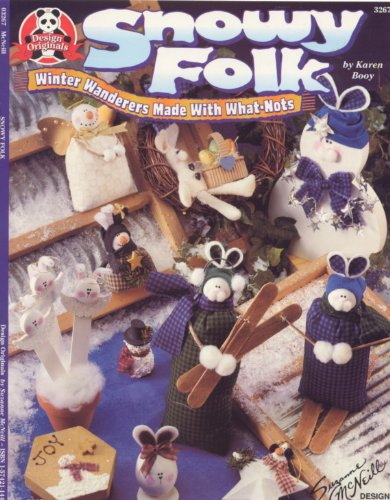 Snowy Folk : Winter Wanderers Made With What-Nots (Suzanne McNeill Originals #3267): Booy, Karen