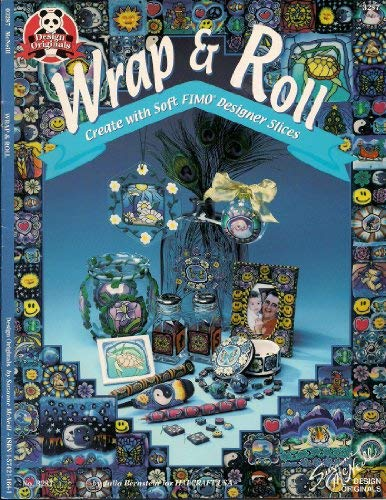 9781574211641: Wrap & Roll: Create with Soft FIMO Designer Slices (Design Originals by Suzanne McNeill, No. 3287)