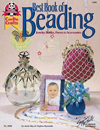 9781574211757: Best Book of Beading: Jewelry, Bottles, Purses & Accessories