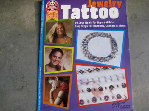 Jewelry Tattoo 50 Cool Styles For Guys and Gals! Easy Steps for Bracelets, Chokers & More! (Can Do Crafts) (9781574211948) by McNeill, Suzanne