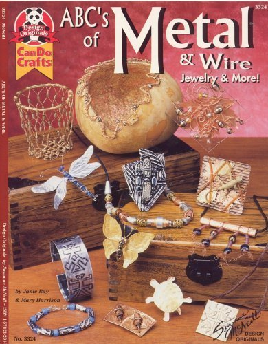 ABC's of Metal and Wire (Can Do Crafts, 3324): Janie Ray