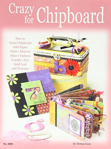 Crazy For Chipboard: How to Cover Chipboard: Goss, Donna