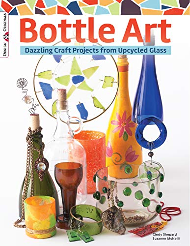 9781574213348: Bottle Art: Dazzling Craft Projects from Upcycled Glass (Design Originals)