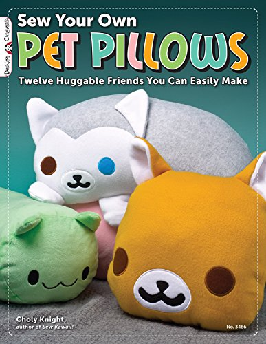 9781574213430: Sew Your Own Pet Pillows: Twelve Huggable Friends You Can Easily Make (Design Originals)