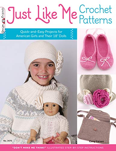 "9781574213478: Just Like Me Crochet Patterns: Quick-and-Easy Projects for American Girls and Their 18"" Dolls (Design Originals)"