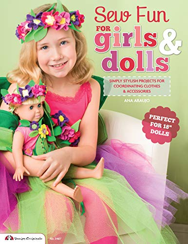 """9781574213645: Sew Fun for Girls & Dolls: Simply Stylish Projects for Coordinating Clothes & Accessories """"Perfect for 18"""" Dolls"""""""