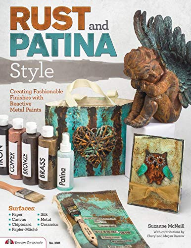 9781574213775: Rust and Patina Style: Creating Fashionable Finishes with Reactive Metal Paints