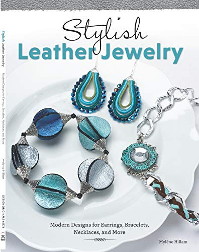 9781574214017: Stylish Leather Jewelry: Modern Designs for Earrings, Bracelets, Necklaces, and More