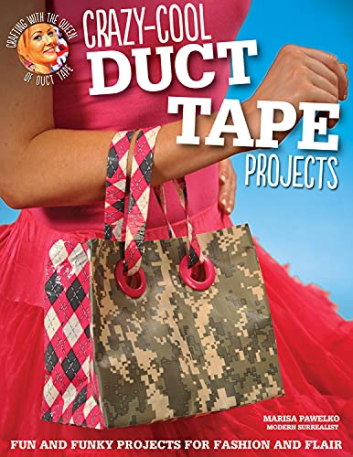 Crazy-Cool Duct Tape Projects: Fun and Funky Projects for Fashion and Flair 9781574214246 Get inspired to craft your world with these stylish and imaginative duct tape creations. Celebrity crafter Marisa Pawelko shows how to c