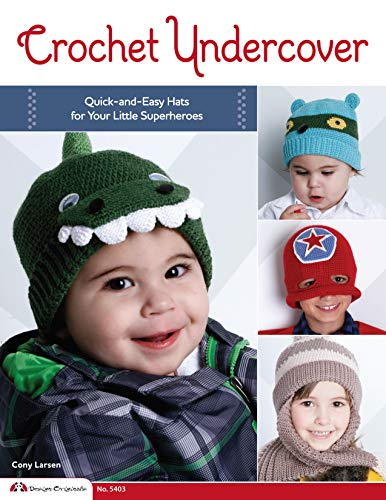 9781574214321: Crochet Undercover: Quick-and-Easy Hats for Your Little Superheroes