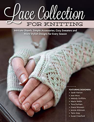 9781574214475: Lace Collection for Knitting: Intricate Shawls, Simple Accessories, Cozy Sweaters and More Stylish Designs for Every Season