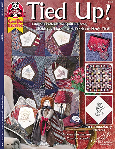 Tied Up!: Fabulous Patterns for Quilts, Decor,: Gail Ellspermann; Francis