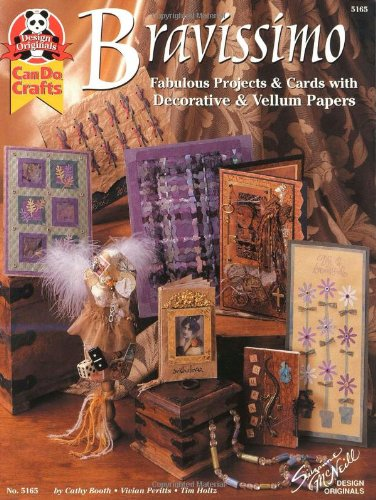 5165 Bravissimo by Suzanne McNeill Fabulous Projects & Cards with Decorative & Vellum ...