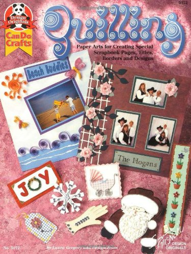 9781574214826: Quilling: Paper Arts for Creating Special Scrapbook Pages, Titles, Borders an...