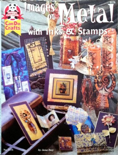 9781574214857: Images on Metal with Inks & Stamps (Design Originals: Can Do Crafts, 5175)