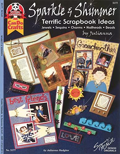 9781574214871: Sparkle & Shimmer: Terrific Scrapbook Ideas
