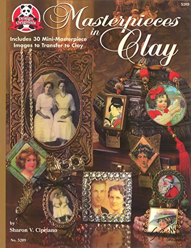 9781574215199: Masterpieces in Clay: Includes 30 Mini-Masterpiece Images to Transfer to Clay