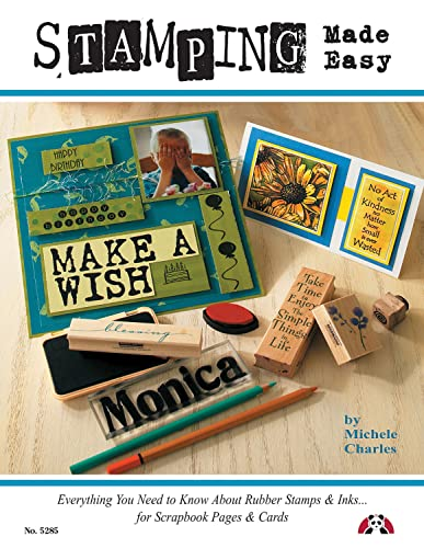 9781574215953: Stamping Made Easy: Everything You Need to Know About Rubber Stamps, Inks for Scrapbook Pages, & Cards