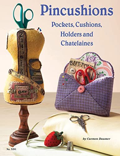 9781574216011: Pincushions: For Every Occasion: Pockets, Cushions, Holders, Chatalaines (Design Originals)