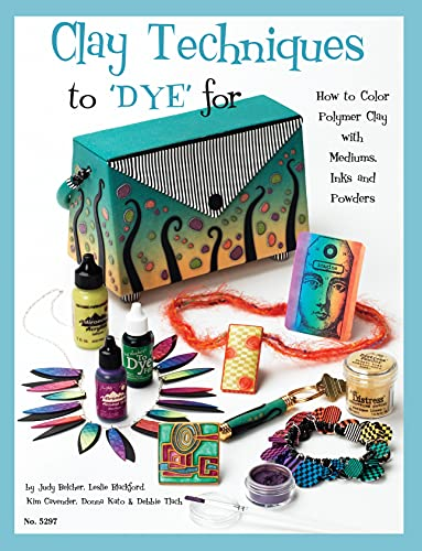 9781574216073: Clay Techniques to Dye for
