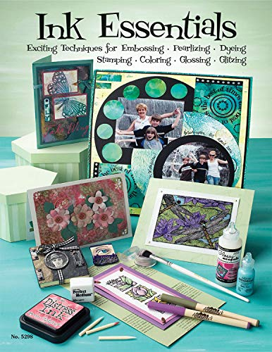 9781574216080: Ink Essentials: Exciting Techniques for Embossing, Pearlizing, Dyeing, Stamping, Coloring, Glossing, Glitzing