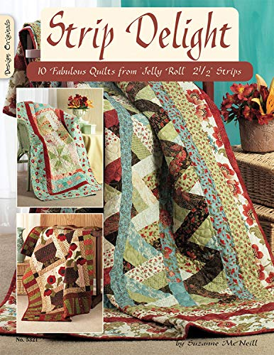 9781574216318: Strip Delight: Fabulous Quilts From Jelly Roll 2 1/2