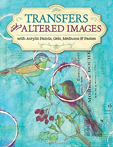 9781574216530: Transfers and Altered Images: With Acrylic Gels and Mediums
