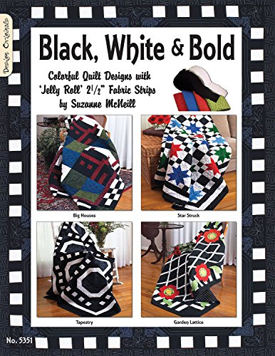 9781574216622: Black White & Bold: Colorful Quilt Designs with Jelly Roll Fabric Strips
