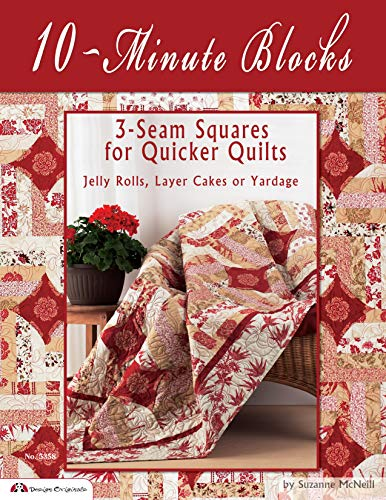 10-Minute Blocks: 3-Seam Squares for Quicker Quilts: Jelly Rolls, Layer Cakes or Yardage: McNeill, ...