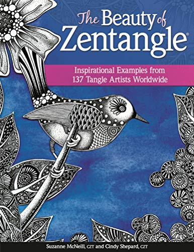 9781574217186: Beauty of Zentangle (R), The: Inspirational Examples from 137 Tangle Artists Worldwide