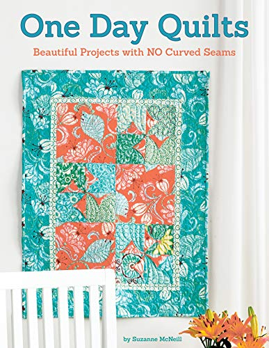 One Day Quilts: Beautiful Projects with NO Curved Seams (Design Originals) 8 Quilts That Can Be Made in a Day, with 5 Alternate Color Schemes; Create Wavy Blocks Fast with the Easy Twist & Turn Method (9781574217292) by McNeill, Suzanne