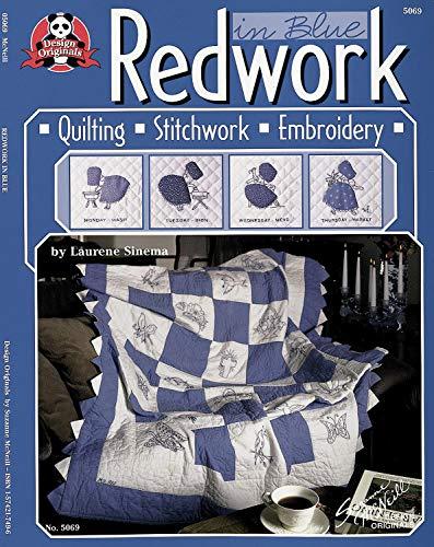 Redwork In Blue: Quilting, Stitchwork, and Embroidery: Sinema, Laurene