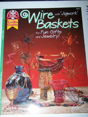 9781574217599: Wire baskets: With 'jigwork' for fun gifts and jewelry! (Can do crafts)