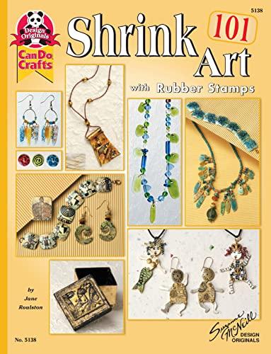 9781574218183: Shrink Art 101 with Rubber Stamps (Design Originals Can Do Crafts)