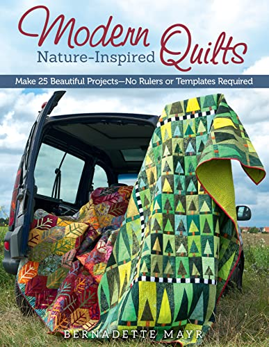 Modern Nature-Inspired Quilts: Make 25 Beautiful Projects: Mayr, Bernadette