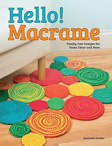 9781574218688: Hello! Macrame: Totally Cute Designs for Home Decor and More (Design Originals)