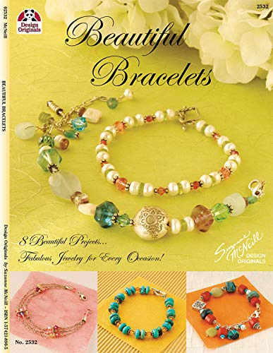 Beautiful Bracelets: 8 Beautiful Projects...Fabulous Jewelry for Every Occasion! (1574218891) by Suzanne McNeill