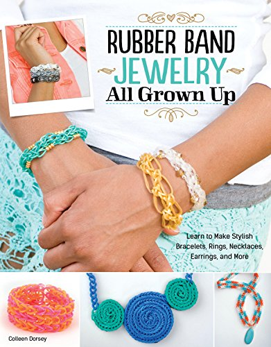 Rubber Band Jewelry All Grown Up: Colleen Dorsey