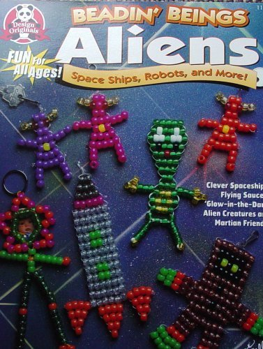 9781574219333: Beadin' Beings: Aliens, Space Ships, Robots & More, Bead Art