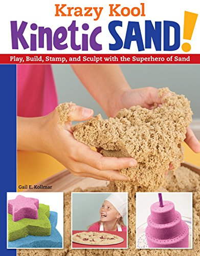 9781574219678: Krazy Kool Kinetic Sand: Play, Build, Stamp, and Sculpt With the Superhero of Sand