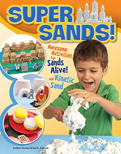 Super Sands: Awesome Activities for Sands Alive and Kinetic Sand: Dorsey, Colleen
