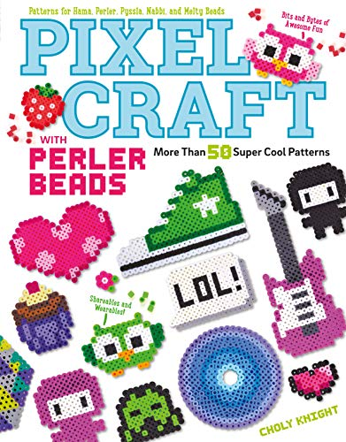 9781574219937: Pixel Craft with Perler Beads: More Than 50 Super Cool Patterns: Patterns for Hama, Perler, Pyssla, Nabbi, and Melty Beads