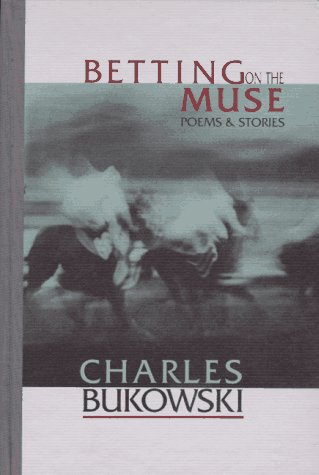 9781574230024: Betting on the Muse: Poems and Stories